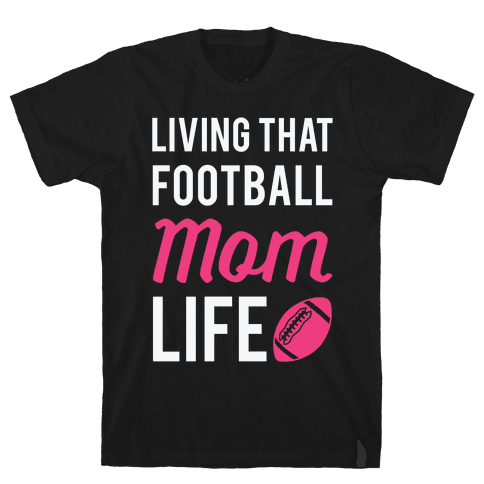 Living That Football Mom Life Mens T-Shirt