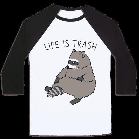 Life Is Trash Raccoon Baseball Tee