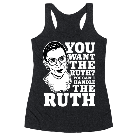 You Want the Ruth? You Can't Handle the Ruth Racerback Tank Top
