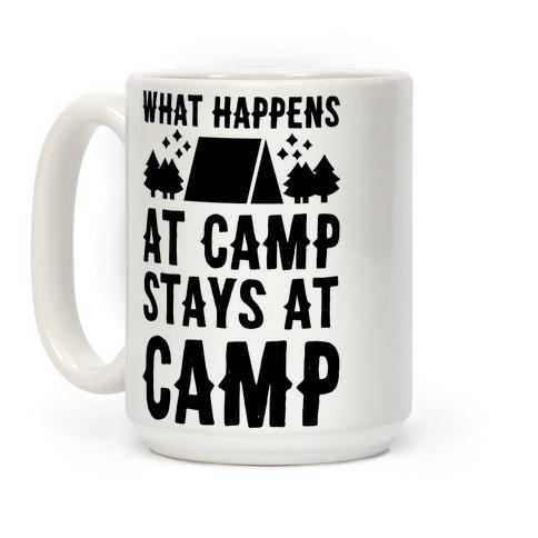 What Happens At Camp Stays At Camp Coffee Mug