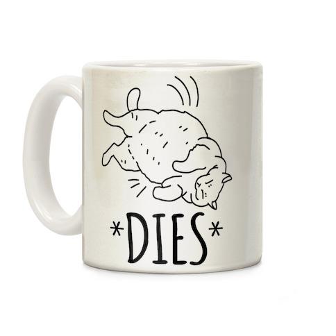 *Dies* Coffee Mug