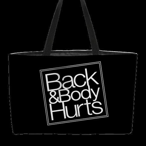 Back & Body Hurts Parody Weekender Tote