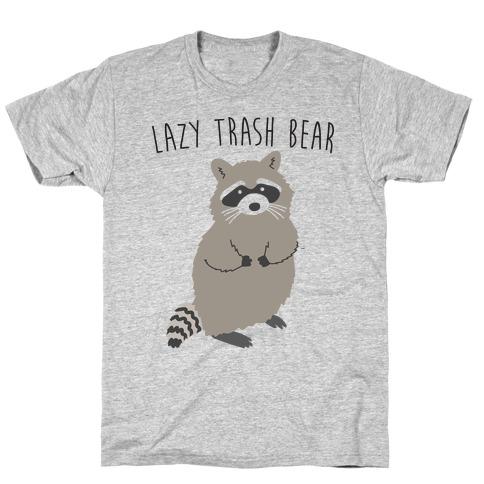Lazy Trash Bear T-Shirt