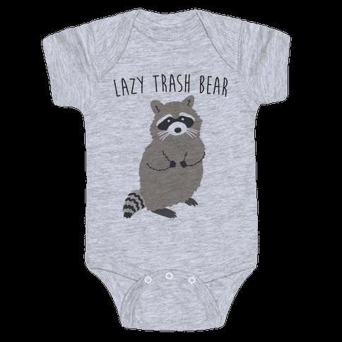 Lazy Trash Bear Baby Onesy