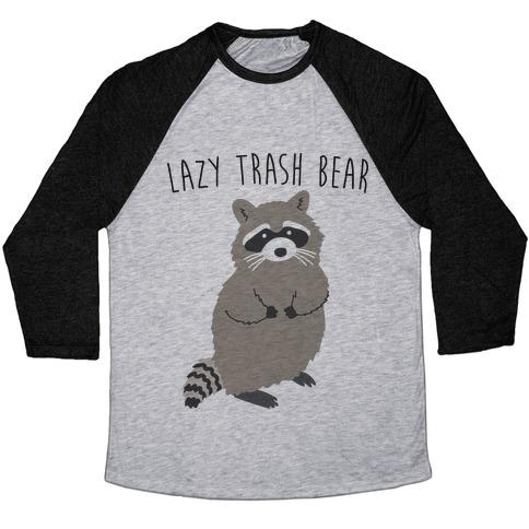 Lazy Trash Bear Baseball Tee