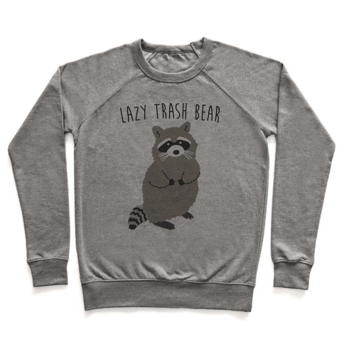 Lazy Trash Bear Pullover