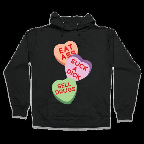 Eat Ass Suck a Dick Sell Drugs Hooded Sweatshirt