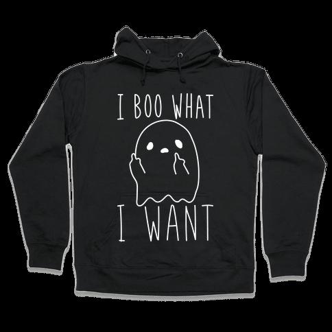 I Boo What I Want (White) Hooded Sweatshirt
