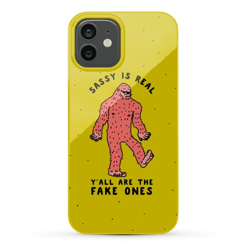 Sassy Is Real, Y'all Are The Fake Ones Phone Case