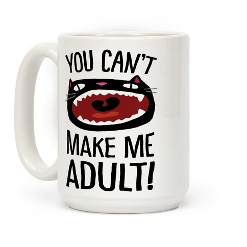 You Can't Make Me Adult Cat Coffee Mug