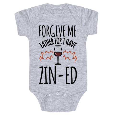 Forgive Me Father For I Have Zin-ed  Baby Onesy