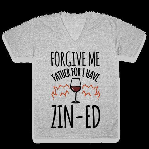 Forgive Me Father For I Have Zin-ed V-Neck Tee Shirt