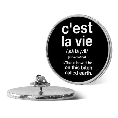 C'est La Vie Definition That's How It Be pin