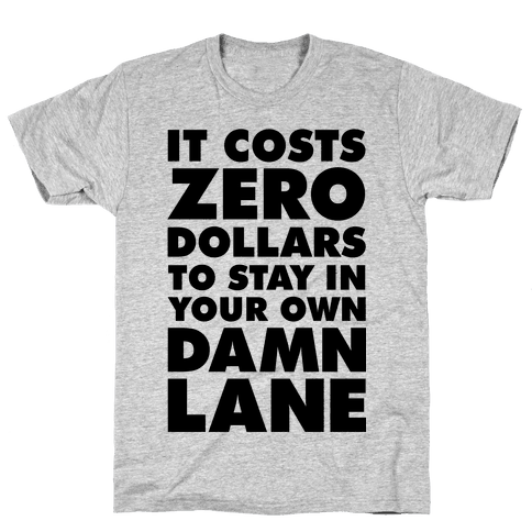 It Costs Zero Dollars Mens T-Shirt
