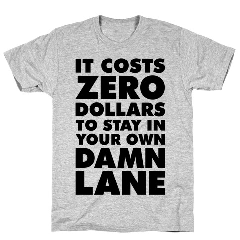 It Costs Zero Dollars T-Shirt