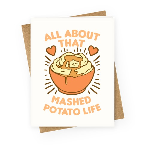 All About That Mashed Potato Life Greeting Card