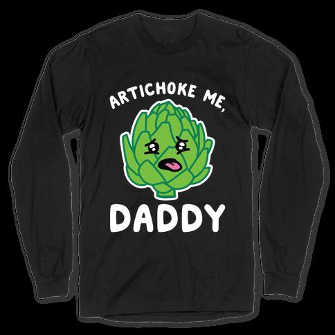 Artichoke Me, Daddy Long Sleeve T-Shirt