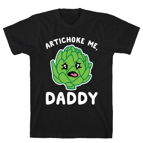 Artichoke Me, Daddy T-Shirt