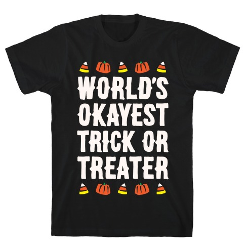 World's Okayest Trick Or Treater White Print T-Shirt