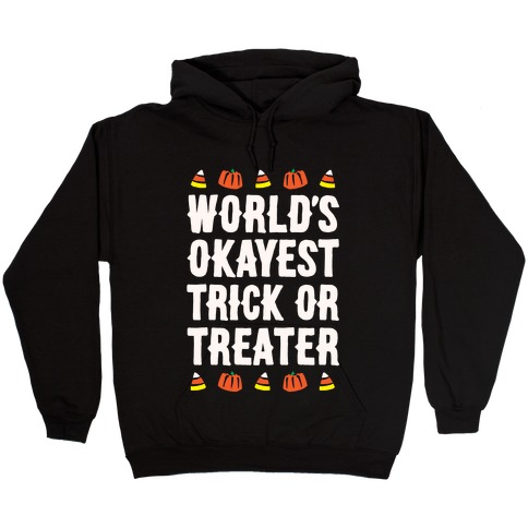 World's Okayest Trick Or Treater White Print Hooded Sweatshirt