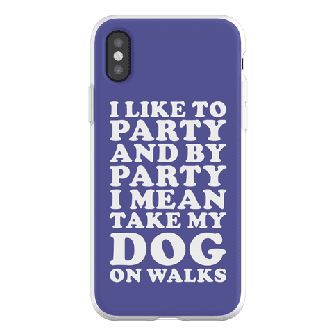 By Party I Mean Take My Dog On Walks Phone Flexi-Case