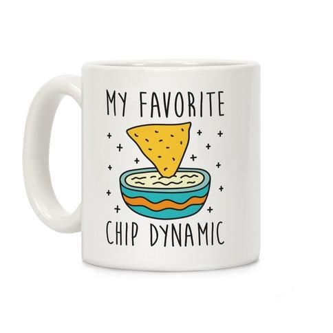 My Favorite Chip Dynamic (Chips & Queso) Coffee Mug