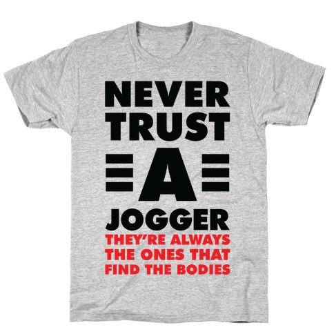Never Trust a Jogger T-Shirt