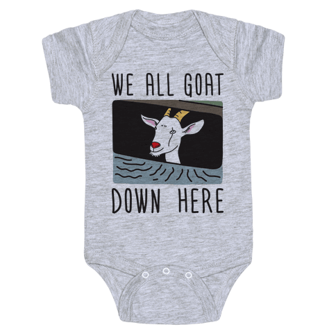 We All Goat Down Here Baby Onesy