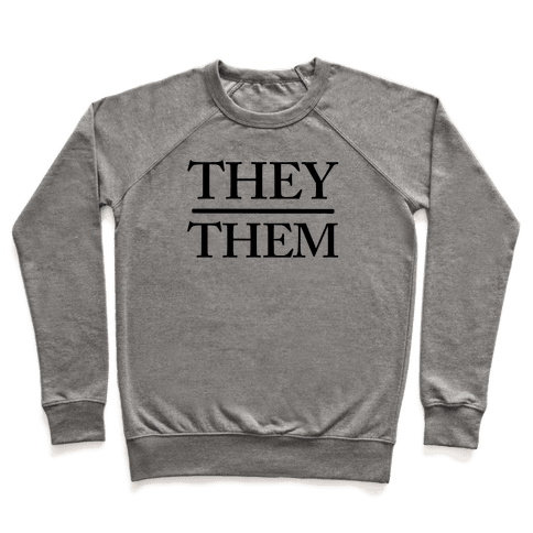 They/Them Pronouns Pullover