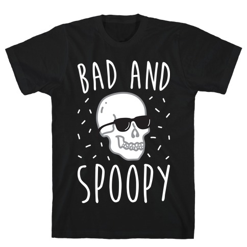 Bad And Spoopy T-Shirt