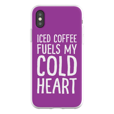 Iced Coffee Fuels My Cold Heart Phone Flexi-Case