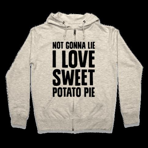 Not Gonna Lie I Love Sweet Potato Pie Zip Hoodie