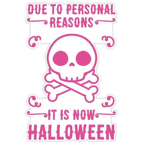 Due To Personal Reasons It Is Now Halloween Skull (Pink) Die Cut Sticker