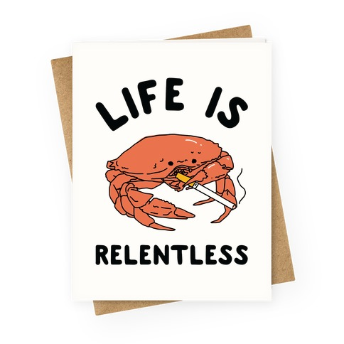 Life is Relentless Greeting Card