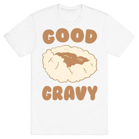 Good Gravy T-Shirt