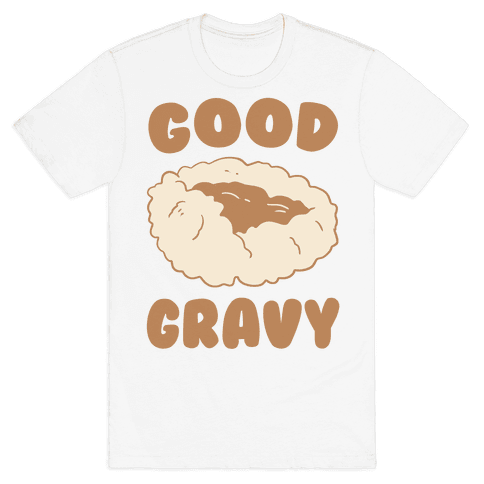 Good Gravy Mens T-Shirt