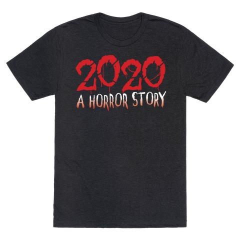 2020 A Horror Story T-Shirt