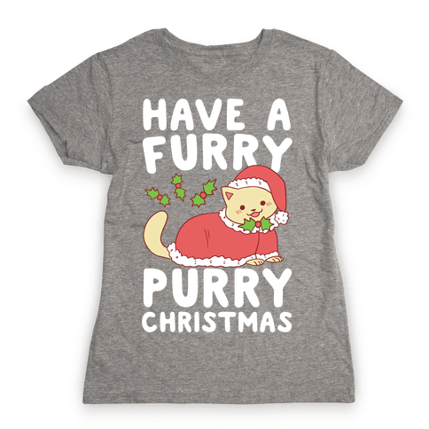 Have a Furry, Purry Christmas  Womens T-Shirt