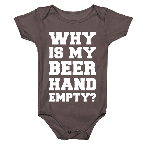 Why Is My Beer Hand Empty? Baby One-Piece