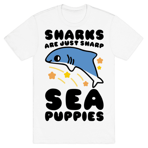 Sharks Are Just Sharp Sea Puppies  Mens T-Shirt