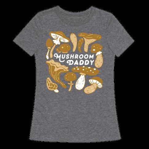 Mushroom Daddy Womens T-Shirt