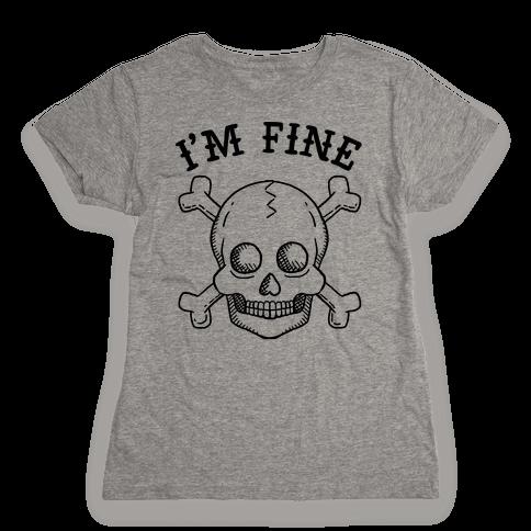 I'm Fine Womens T-Shirt