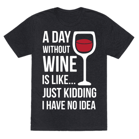 A Day Without Wine White