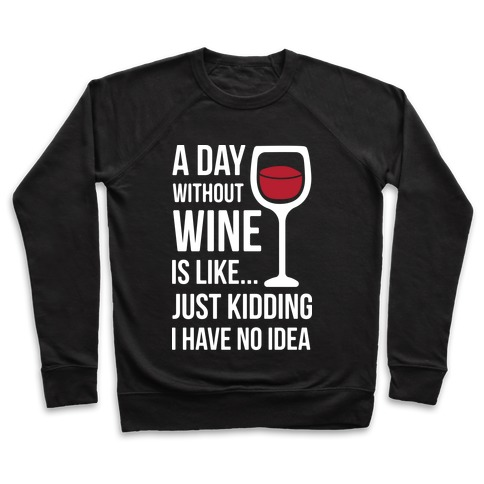 A Day Without Wine White Pullover