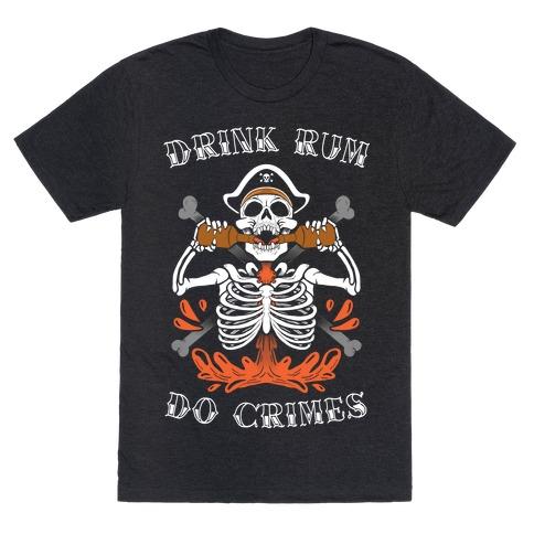 Drink Rum Do Crimes T-Shirt
