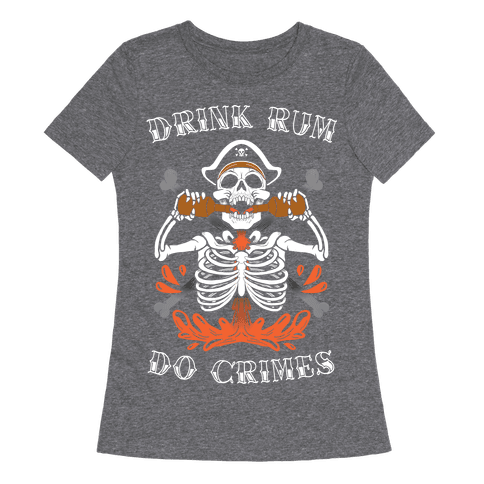 Drink Rum Do Crimes Womens T-Shirt