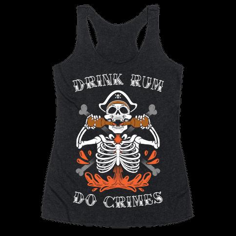 Drink Rum Do Crimes Racerback Tank Top