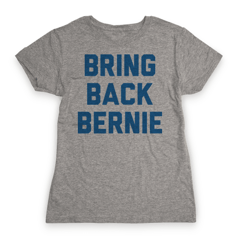 Bring Back Bernie Womens T-Shirt