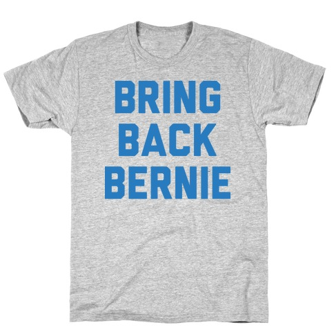 Bring Back Bernie Mens T-Shirt