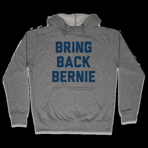 Bring Back Bernie Hooded Sweatshirt